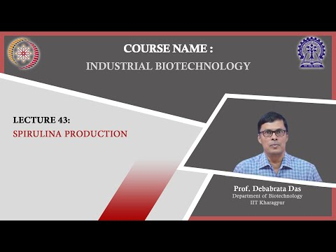 Lecture 43 : Spirulina Production