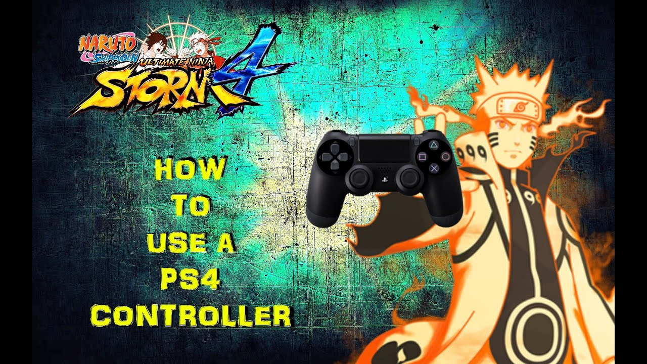 How to use a PS4 Controller On PC Naruto Utilmate Ninja Storm 4  YouTube