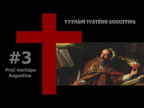 Vyznání #3: Proč nechápu Augustina