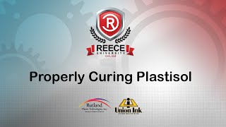 ReeceU - Rutland & Union -  Properly Curing Plastisol
