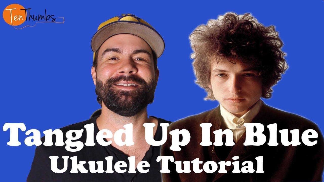 How To Play Tangled Up In Blue On Ukulele Easy Beginner Bob Dylan