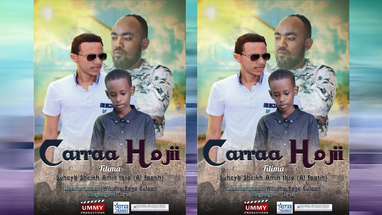 Download Beysisa Filmii  ^ CARRAA HOJII ^ Official Trailer. Filmii Afaan Oromoo, Kha Muslimaa.