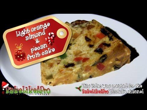 Light Orange Almond And Pecan Christmas Fruit Cake Recipe