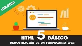 HTML 5 Demostración de un Formulario