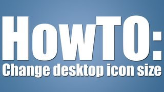 How to change size on desktop icons