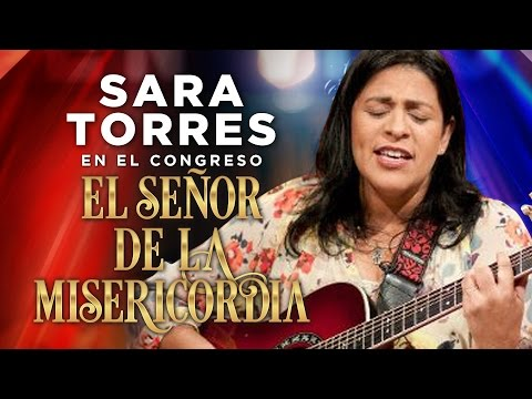 Congreso El Señor de la Misericordia 2016 - Sara Torres en concierto de alabanzas