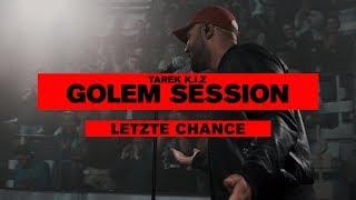 Tarek K.I.Z - Letzte Chance - Golem Session (Live)