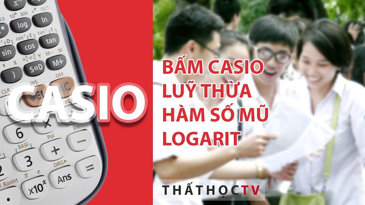 Cách Bấm Casio Hàm Số Lũy Thừa Hàm Số Mũ Hàm Số Logarit