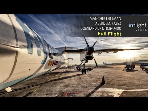 Flybe Full Flight | Manchester to Aberdeen | Bombardier Dash 8 DHC8-Q400 (With ATC, Multi Angle)