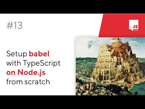 Ep13 - Setup Babel With TypeScript On Node.js From Scratch