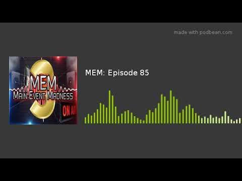 MEM: Episode 85