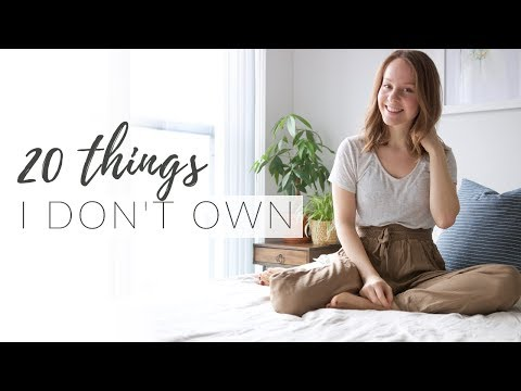 20 THINGS I NO LONGER OWN | minimalism, simple living & saving money