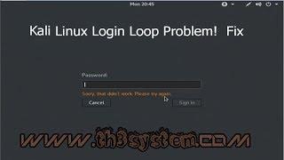 Fix [Solved] Kali Linux Login Loop Problem!