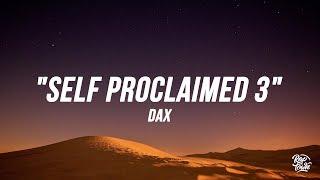 "Download Dax - ""Self Proclaimed 3"" (Lyrics)"