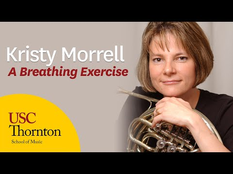 A Breathing Exercise with USC Thornton School of Music faculty Kristy Morrell