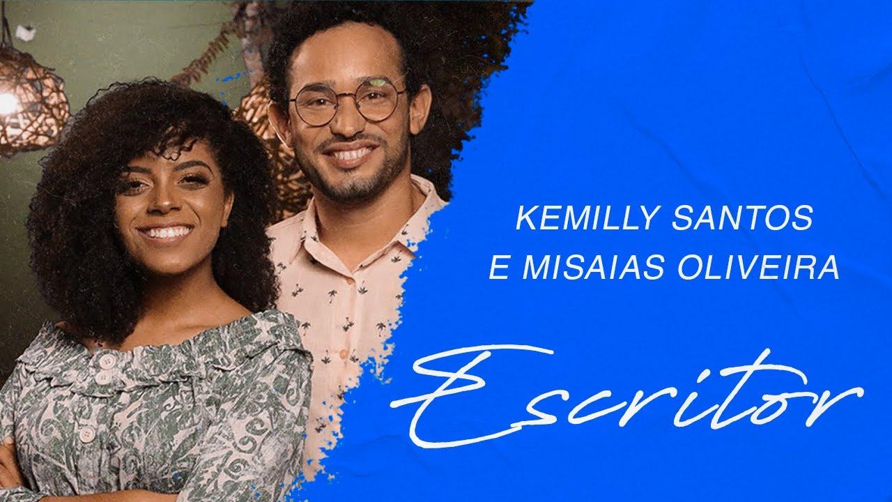 Kemilly Santos e Misaias Oliveira | Escritor (LETRA)
