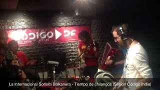 """""""Tiempo de Chilangos"""" - La Internacional Sonora Balkanera, sesión Código indie"""