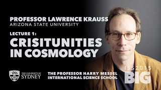 Crisitunities in Cosmology — Professor Lawrence Krauss, ISS2015
