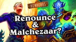 Renounce & Malchezaar? ~ Mean Streets of Gadgetzan ~ Hearthstone