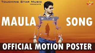 MAULA New Song | Official Motion Poster | Touching Star Music |
