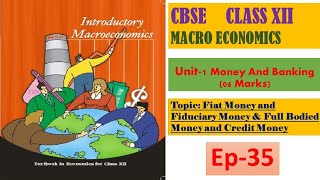 FIAT MONEY, FIDUCIARY MONEY, FULL BODIED MONEY AND CREDIT MONEY EP-35 # MONEY AND BANKING