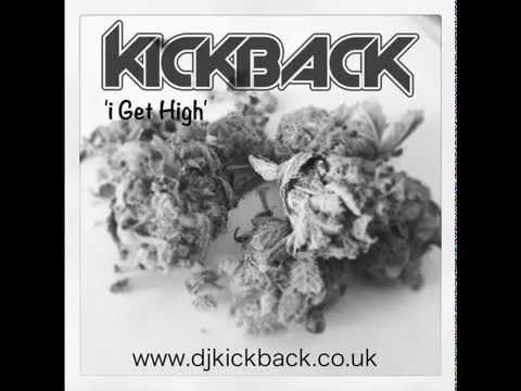 Kickback - I get High (Free Download In Description)