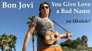You Give Love A Bad Name (Bon Jovi) Acoustic - Fingerstyle Ukulele cover by Thomas Zwijsen