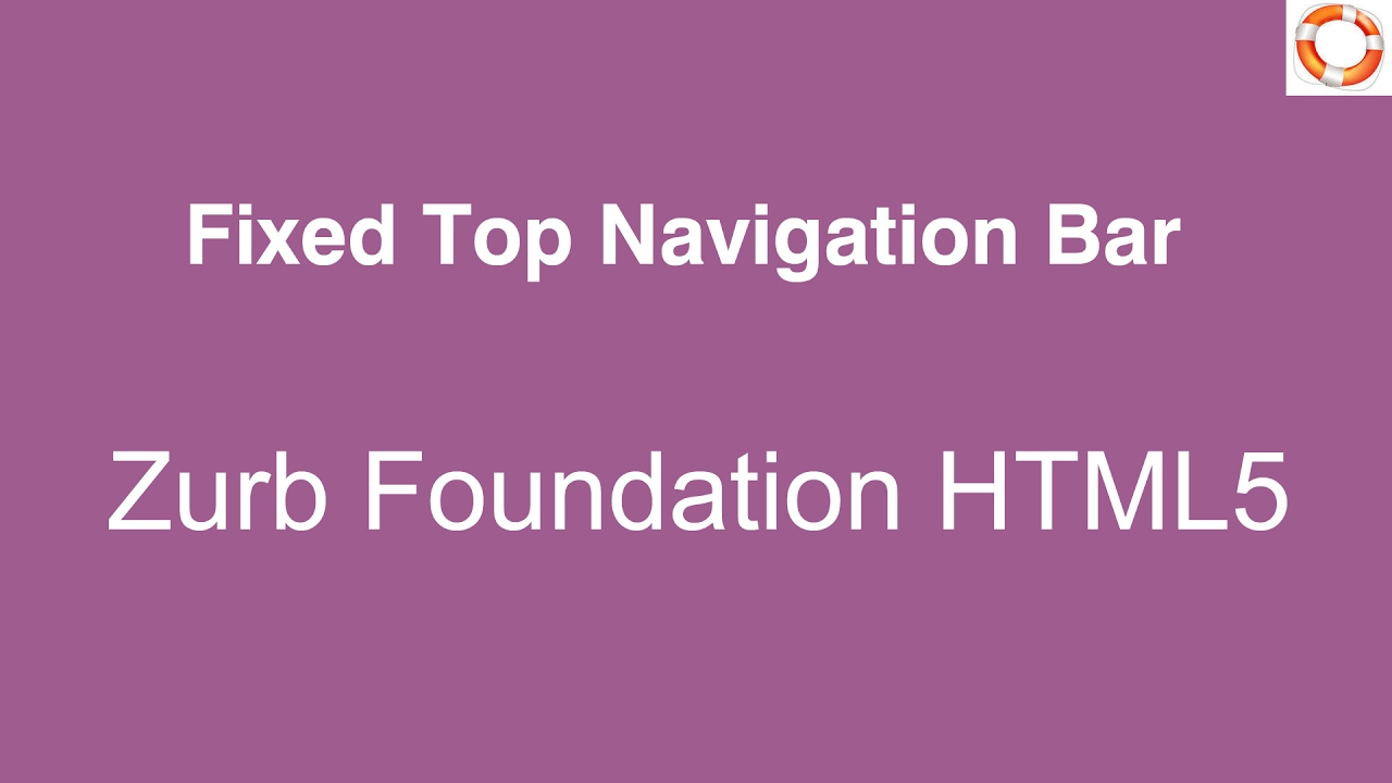 Fixed Top Navigation Bar in HTML5 Zurb Foundation - YouTube