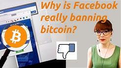 Why Did Facebook Ban Bitcoin?