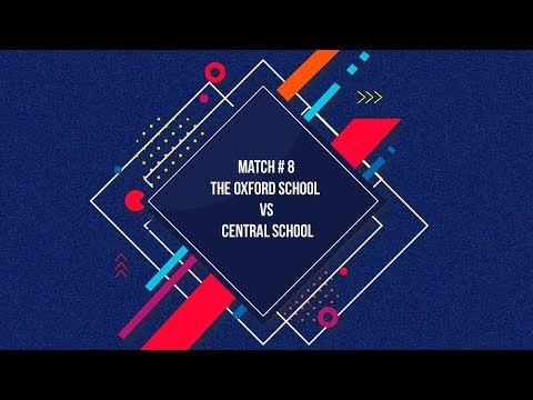 Match #8- The Oxford School vs Central School