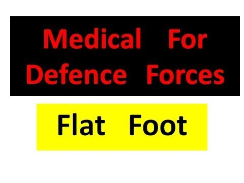Medical    For  Defence   Forces FLAT FOOT by Lt COLONEL  (R) ARIF