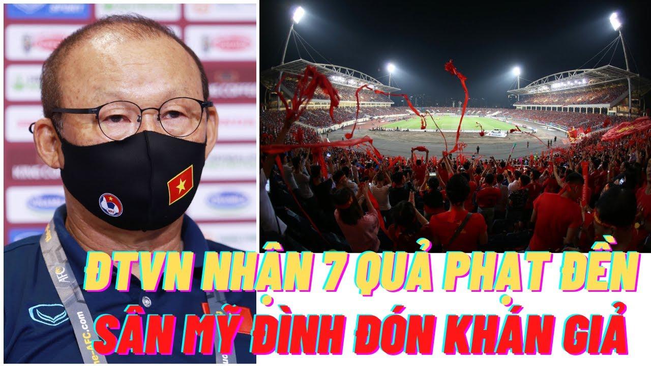 HLV Park Hang Seo - đội tuyển Việt Nam 7 phạt đền & sân Mỹ Đình