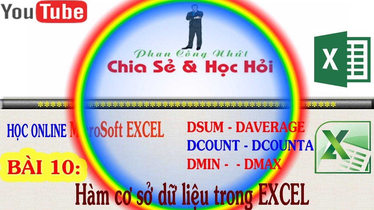 Học Online Excel | Bài 10: Hàm cơ sở dữ liệu trong EXCEL | Phan Công Nhứt