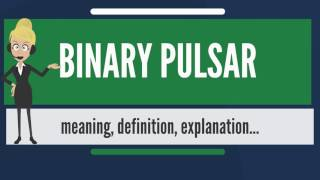 What is BINARY PULSAR? What does BINARY PULSAR mean? BINARY PULSAR meaning, definition & explanation