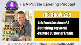 TAS 229 : ASK SCOTT SESSION #68 – YOUR AMAZON FBA QUESTIONS