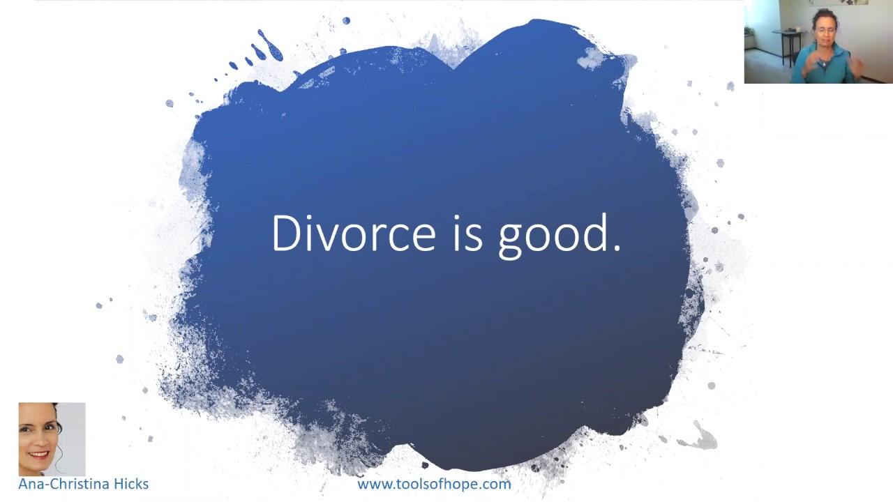 Divorce is GOOD. How good endings create better beginnings. Tools of Hope | Ana-Christina Hicks