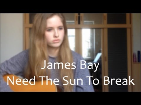 James Bay - Need The Sun To Break (Cover by Evelyn Block)