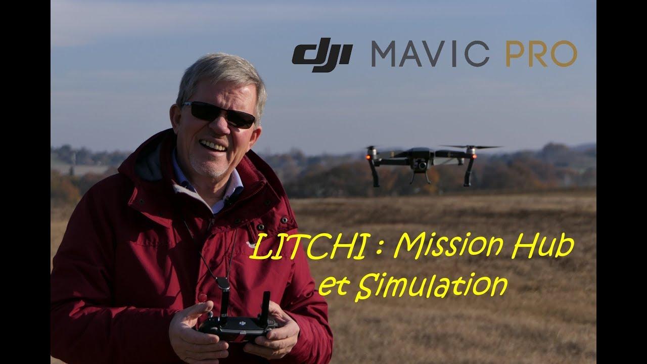 Mavic Pro en français Episode 28 Litchi Mission Hub et Simulation
