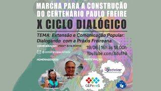 X Ciclo Dialógico da Marcha para a Construção do Centenário Paulo Freire