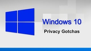 3 Windows 10 privacy gotchas