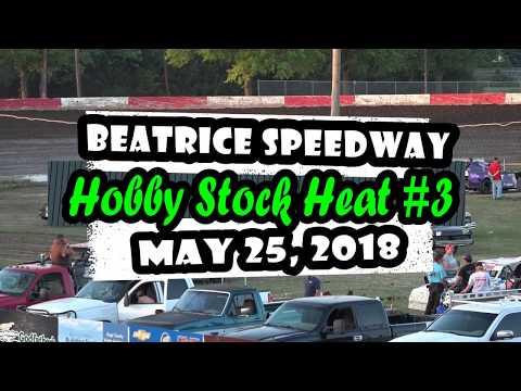 05/25/2018 BEATRICE SPEEDWAY HOBBY STOCK HEAT #3