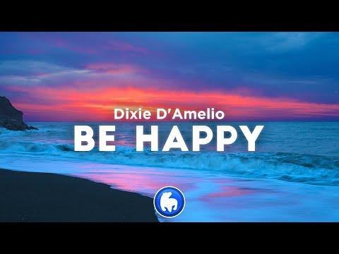 Dixie D'Amelio - Be Happy (Clean - Lyrics)