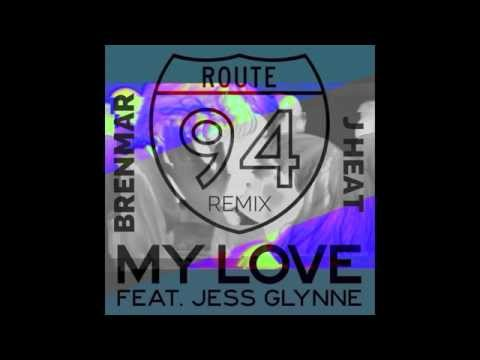 Route 94 - My Love (Brenmar & J Heat Remix) 2014 new! with DL!