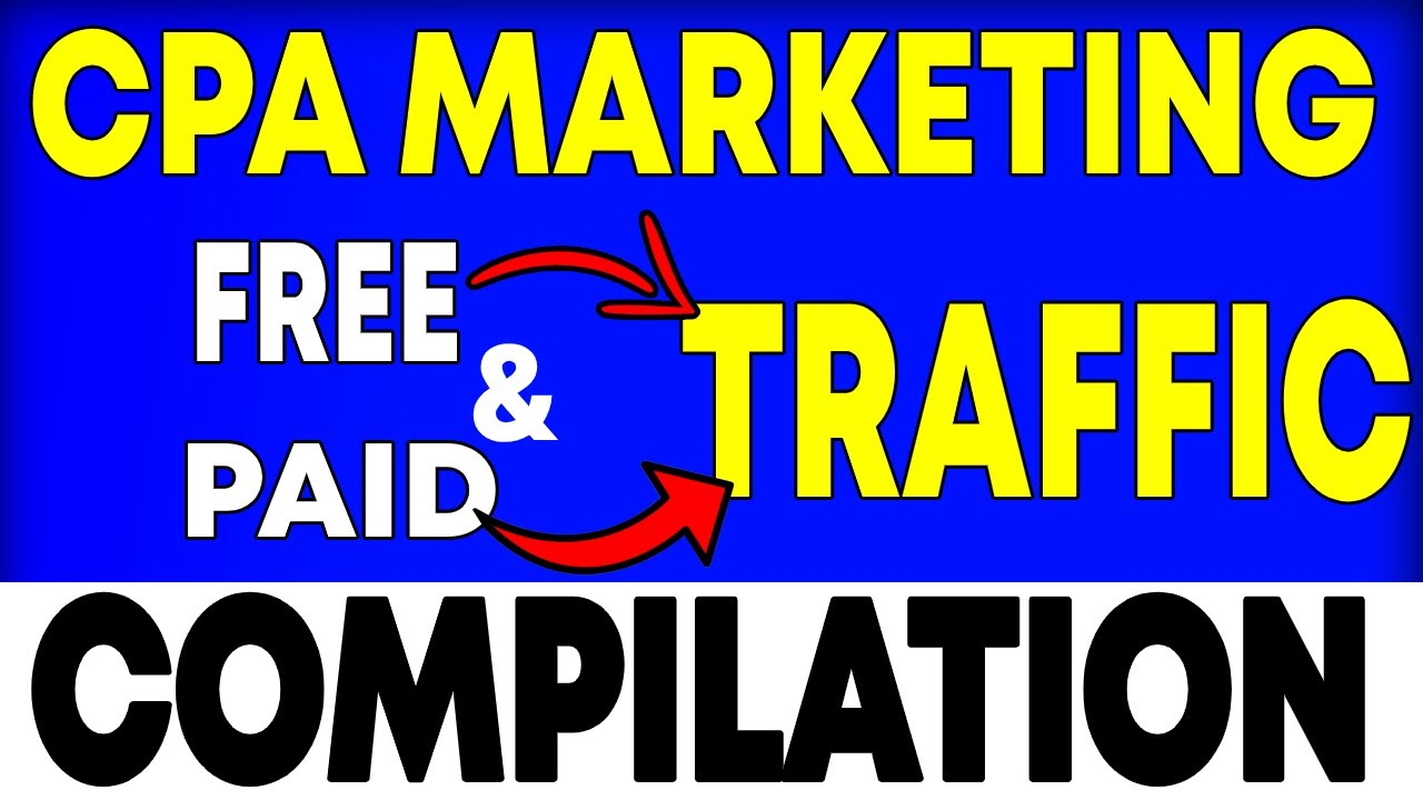 Cpa Marketing Free Traffic Methods COMPILATION For Beginners – How To Promote Cpa Offers For Free