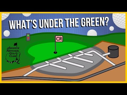 What Is Under The Greens At Augusta National Golf Course?