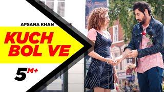 Kuch Bol Ve  | Afsana Khan | Sargun Mehta | Binnu Dhillon | New Punjabi Songs 2019