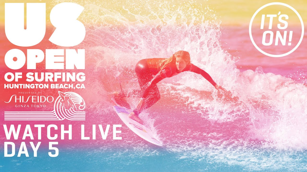 WATCH LIVE U.S. Open Of Surfing Huntington Beach Presented by Shiseido - DAY 5