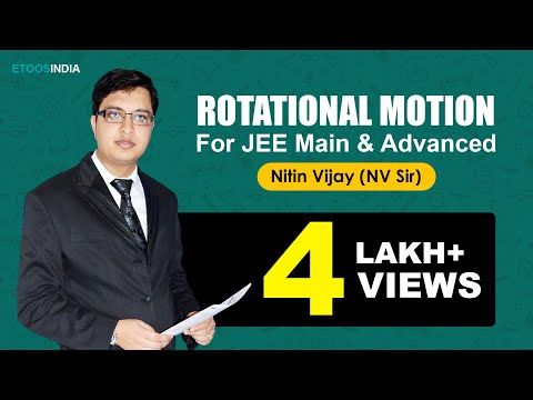 Rotational Motion Video Lectures by Nitin Vijay (NV) Sir (ET