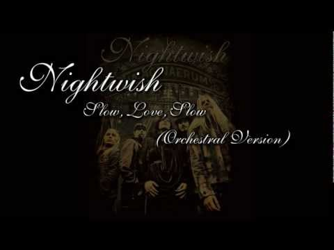 Nightwish - Slow, Love, Slow (Orchestral Version)
