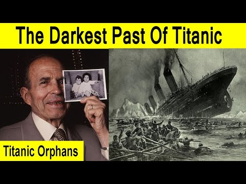 Incredible Story Of Titanic Orphans